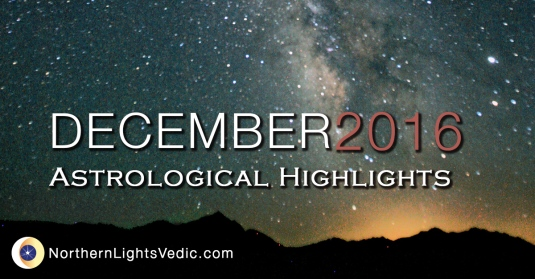 vedic astrology december 2016 Lina Preston Northern Lights Vedic astrological forecast