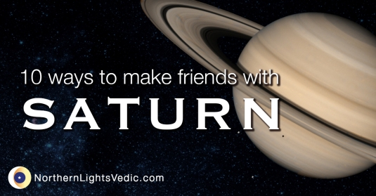 10 ways to make friends with Saturn in Vedic astrology | Northern Lights Vedic
