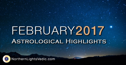 Vedic astrology forecast February 2017 | Northern Lights Vedic