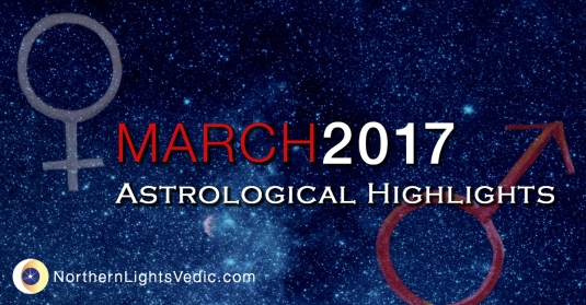 Vedic astrology for March 2017 | Lina Preston, Northern Lights Vedic
