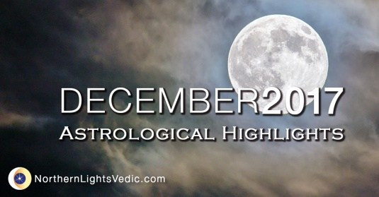 Vedic Astrology December 2017 - Lina Preston Northern Lights Vedic