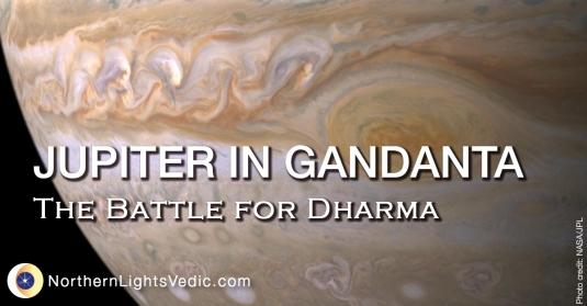 Jupiter in Gandanta: The Battle for Dharma in 2019   Lina Preston